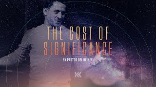 The Cost of Significance - Genesis Part 2 (Week 4) | Pastor Del Heiney