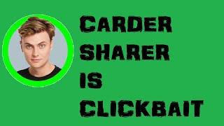 CARDER SHARER IS CLICKBAIT