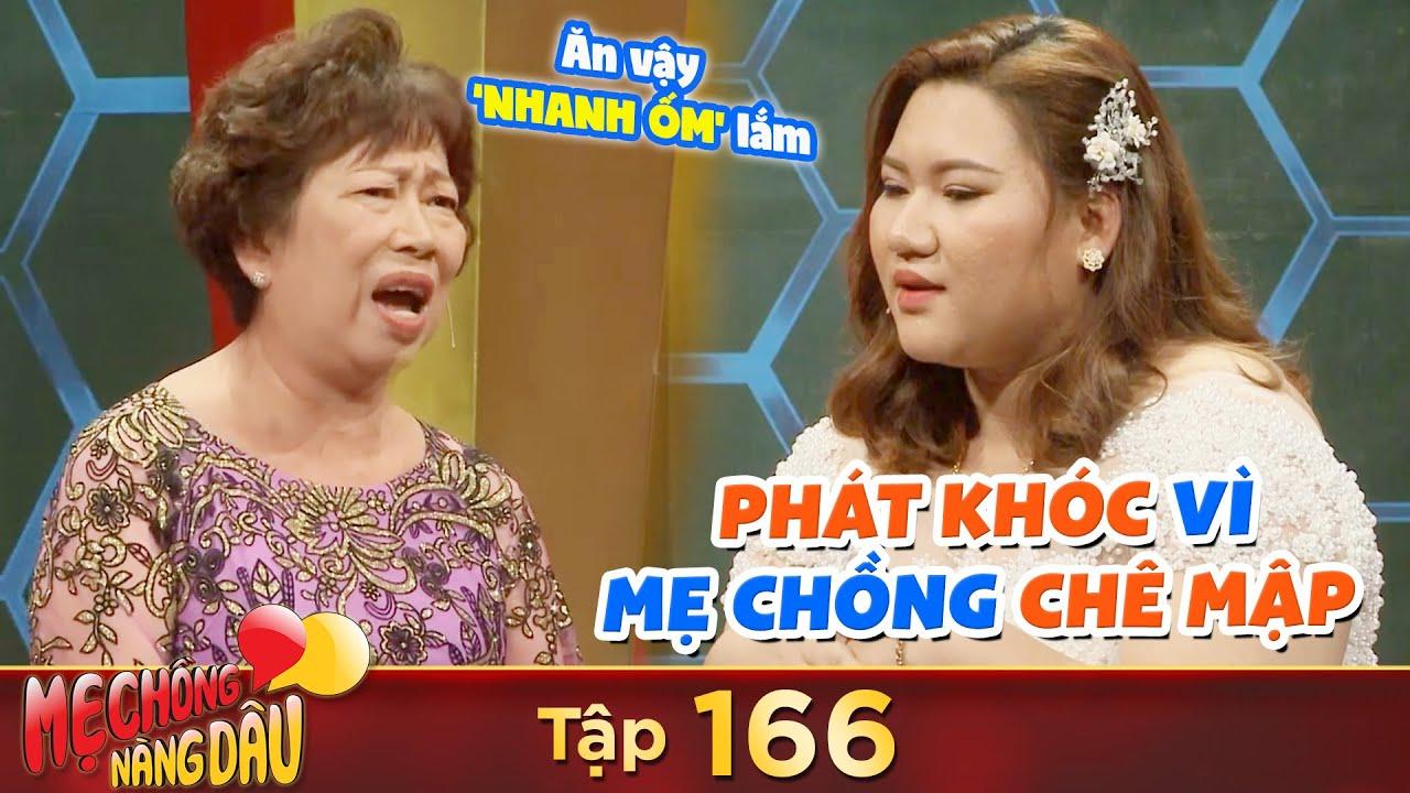 Mẹ Chồng Nàng Dâu | Tập 166: Con dâu tủi thân phát khóc vì mẹ chồng suốt ngày chê mập, hễ ăn là la