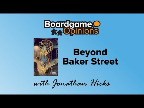 Boardgame Opinions: Beyond Baker Street
