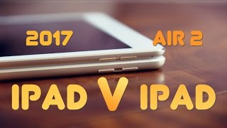 2017 iPad vs iPad Air 2
