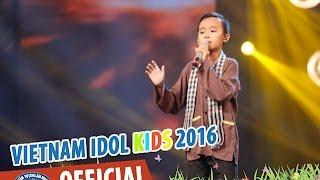 VIETNAM IDOL KIDS 2016   GALA 1   CÒN THƯƠNG RAU ĐẮNG MỌC SAU HÈ   HỒ VĂN CƯỜNG