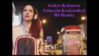 Gökçe Kılınçer  -  Güneşin Kızkardeşi ( M8 Remix )