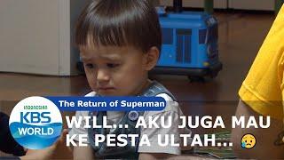 Will... Aku Juga Mau ke Pesta Ultah [The Return of Superman/02-02-2020][SUB INDO]