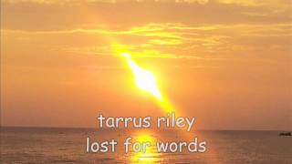 tarrus riley lost for words