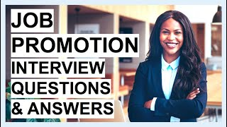 JOB PROMOTION Interview Questions & Answers! (How to PASS a Higher Position Interview)