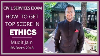 UPSC | How to get Top Score in Ethics | By Mudit Jain | IRS Batch 2018