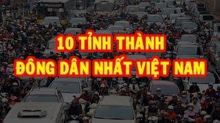 10 Tỉnh Thành đông dân nhất Việt Nam   Khám Phá Việt Nam ✔