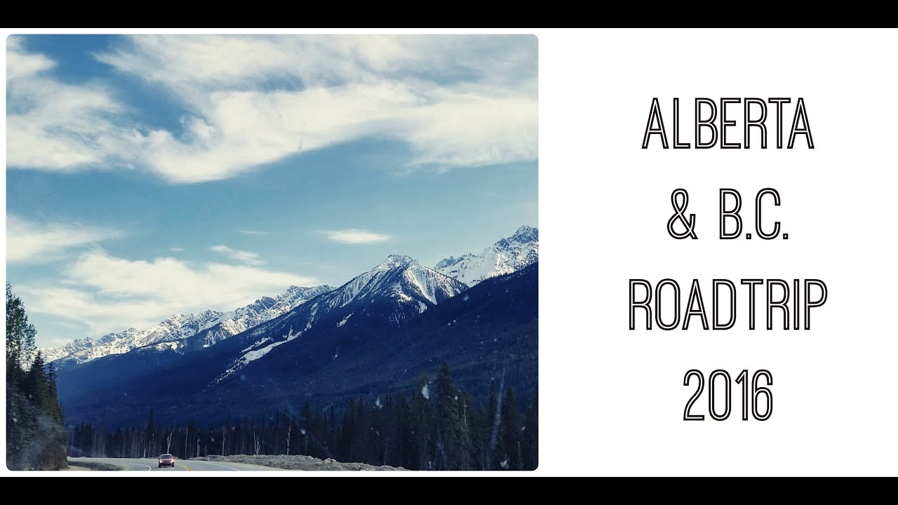 Alberta & B.C. Roadtrip 2016