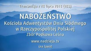 # 483 FHD - Nabożeństwo Kościoła Adwentystów D.S. w RP - Podkowa Leśna - 28 lipca 2018