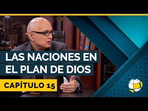 Las Naciones en el plan de Dios   Cap #15   Entendiendo Los Tiempos - Temporada 3
