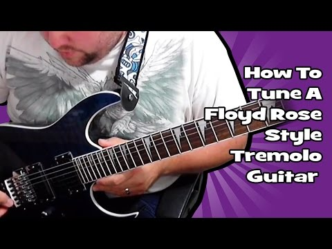 How To Tune A Floyd Rose Style Tremolo Guitar