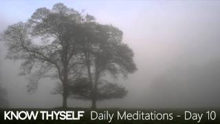 "Know Thyself Daily Meditations - Day 10 ""Trust in Yourself & in Your LIfe"""