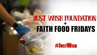 Providing for the Poor: Just Wish Foundation + Faith Food Fridays