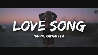 Maoni   Love Song Feat. Raphaella (Lyric Video)