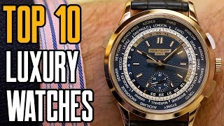 Top 10 Best Luxury Watches For Men You Can Buy In (2018)