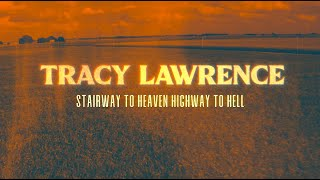 Tracy Lawrence Stairway To Heaven Highway To Hell