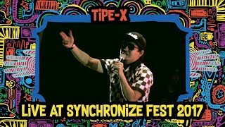 Tipe X Live At SynchronizeFest   6 Oktober 2017