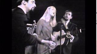 Peter, Paul and Mary - 500 Miles