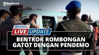 LIVE UPDATE: Bentrok Rombongan Gatot Nurmantyo dengan Pendemo