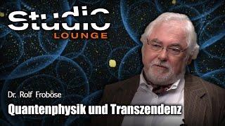 Die Quantenphysik der Unsterblichkeit – Wie alles auf ewig verbunden bleibt – Dr. Rolf Froböse