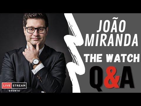 JOAO MIRANDA  - THE WATCH Q&A