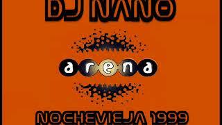DJ NANO @ ARENA 'NOCHEVIEJA AÑO 1999'