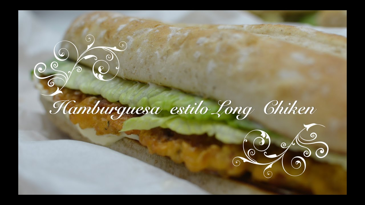 Hamburguesa de Pollo casera estilo Long Chicken | Como hacer hamburguesas de pollo por chefdemicasa