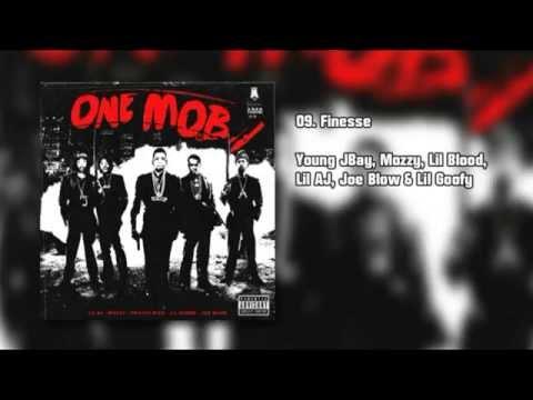 ONE MOB - Finesse - Young JBay, Mozzy, Lil Blood, Lil AJ, Joe Blow & Lil Goofy