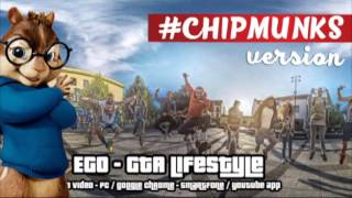 EGO - GTA LIFESTYLE #CHIPMUNKS