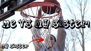 1 ON 1 BASKETBALL VS MY SISTER!