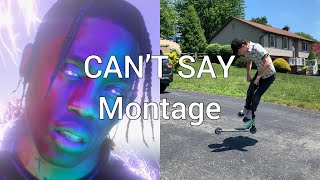CAN'T SAY - Travis Scott (Scooter Montage)