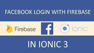 Facebook Login with Firebase in Ionic 3 App