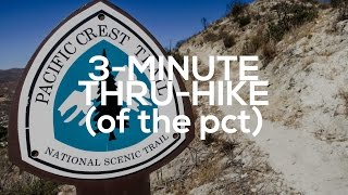The Pacific Crest Trail in Three Minutes