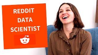Real Talk with Reddit Data Scientist
