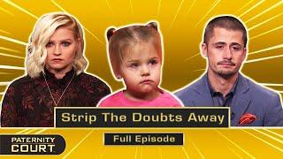 Strip The Doubts Away: Man Denies Stripper Girlfriend's Daughter (Full Episode)   Paternity Court