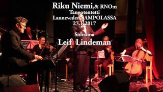 2017 Riku Nieni & RNO:n Tangotentetti. Solistina Leif Lindeman
