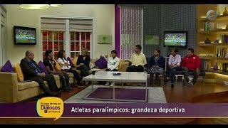 Diálogos en confianza (Saber vivir) - Atletas paralímpicos: grandeza deportiva