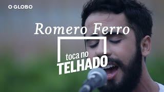 Romero Ferro Grava 'Cidadão Perdido' | TOCA NO TELHADO