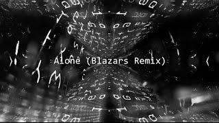 Alan Walker - Alone (Blazars Remix)