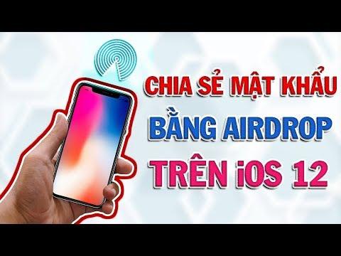 Chia Sẻ Mật Khẩu Ứng Dụng Bằng Airdrop Trên iOS 12.