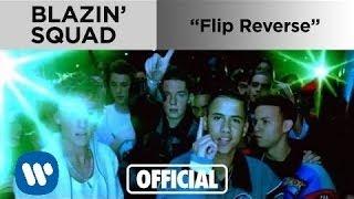 Blazin' Squad - Flip Reverse (Official Music Video)