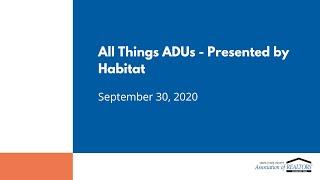Webinar: All Things ADUs – Presented by Habitat September 30, 2020