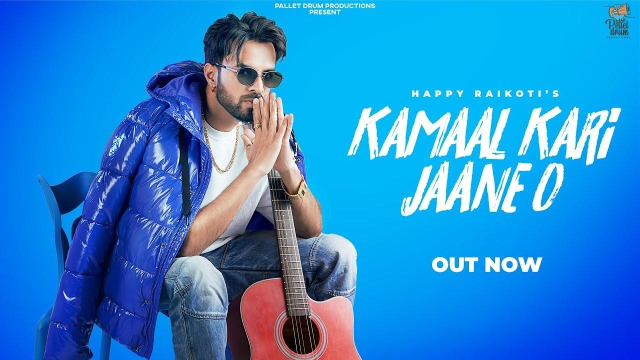 Kamaal Kari Jaane O Lyrics – Happy Raikoti