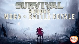 Survival Heroes - MOBA/RPG Style Battle Royale 60fps Gameplay + Tutorial How To Play