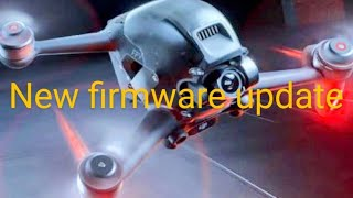DJI FPV Drone new firmware Upgrade. will it fly any better ... yea a bit..