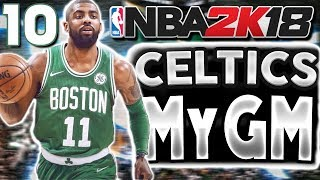 RELOCATING TO SEATTLE 🍀 | NBA 2k18 MyGM Celtics Ep 10