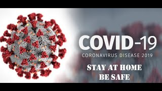 COVID-19    STAY AT HOME AND BE SAFE AND SAVE THE WORLD