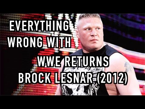Episode #208: Everything Wrong With WWE Returns: BROCK LESNAR (2012)