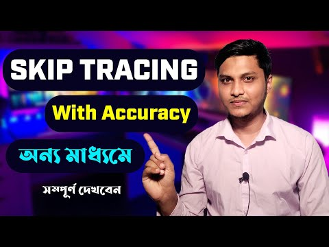 Skip Tracing With Accuracy   Complete Skip Tracing Bangla tutorial